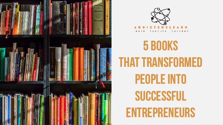 5 Books that transformed people into successful entrepreneurs