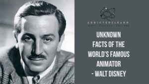 unknown facts of the world's famous animator - Walt Disney