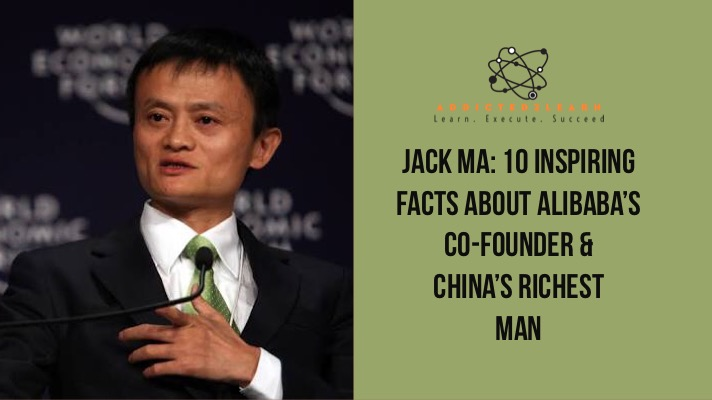 Jack Ma 10 Inspiring Facts about Alibaba Co-Founder and China's Richest Person