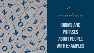 Idioms and Phrases about people with examples