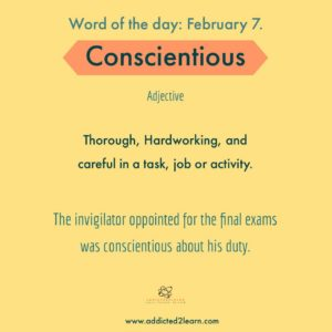 Conscientious: Thorough and Careful