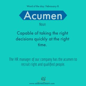 Acumen: Capable of taking the right decisions