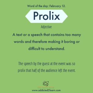Prolix: a text or speech that has too many words making it boring and difficult to understand