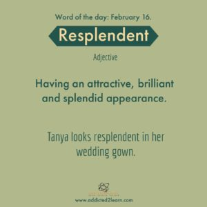 Resplendent: attractive, brilliant and splendid