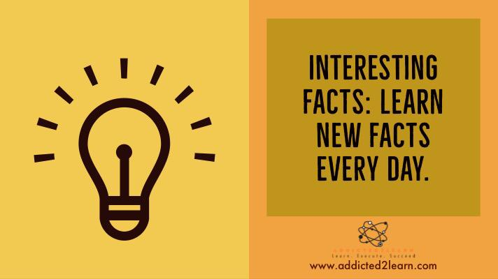 Interesting Facts: Learn new facts every day