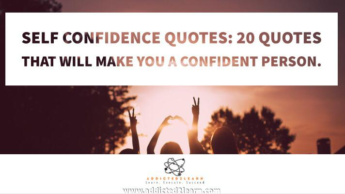 Self Confidence Quotes Quotes That Will Make You A Confident Person