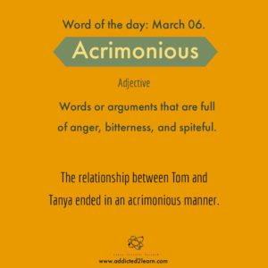 Acrimonious: Words or arguments that are full of anger, bitterness, and spiteful.