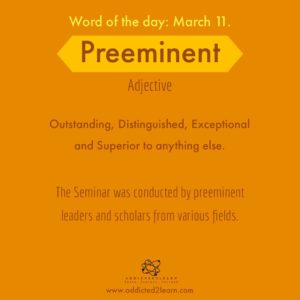 Preeminent: Outstanding, Superior