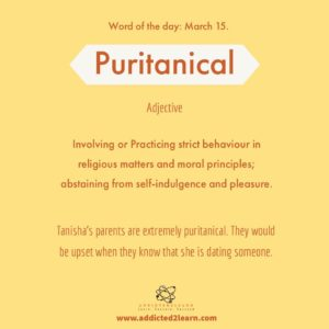 Puritanical: Practicing strict behavior in religious matters and moral principles.