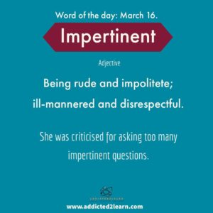Impertinent: Rude and Impolite