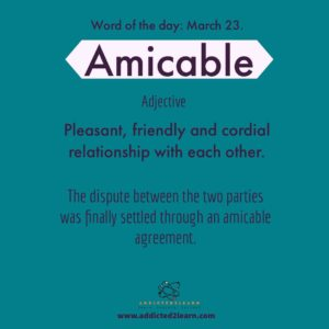 Amicable: Friendly and Cordial