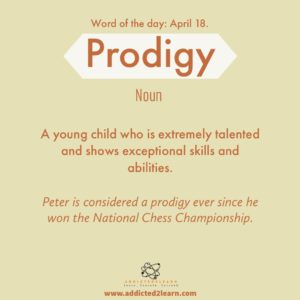 Vocabulary Builder: Prodigy: A young child who is extremely talented and shows exceptional skills and  abilities