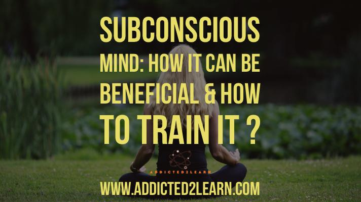 Subconscious mind: How it can be beneficial and how to train it?
