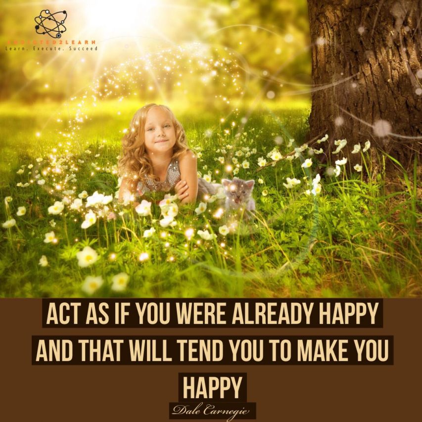 Reflect and act as if you were already happy