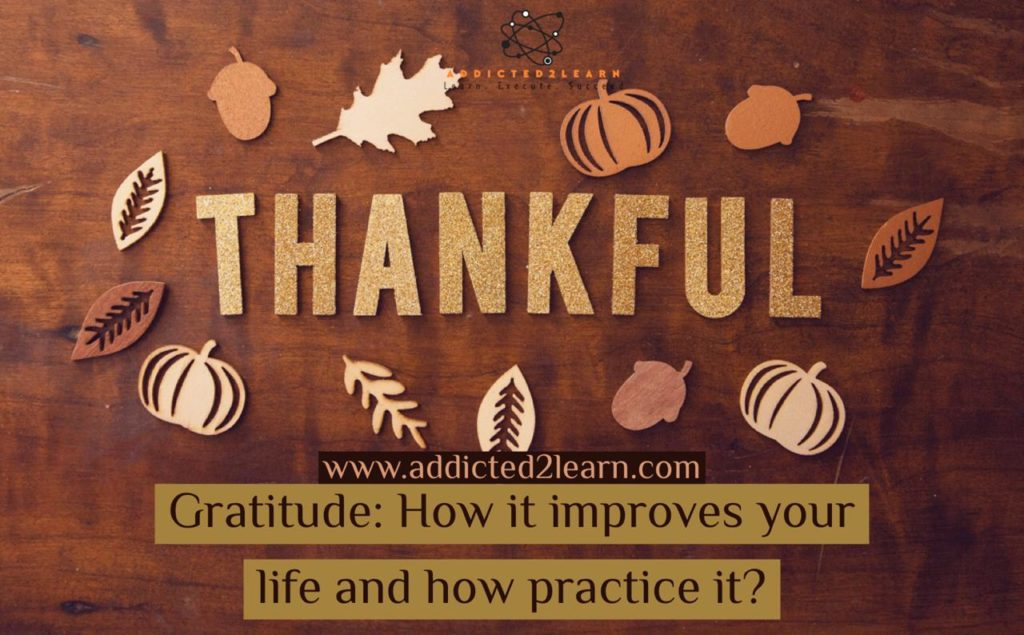 Gratitude: How it improves your life and how to practice it?