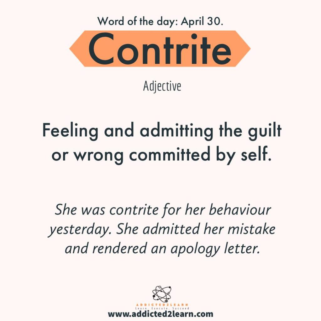Vocabulary Builder Contrite: Feeling and Admitting the guilt or wrong committed by self.