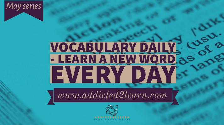 Vocabulary Daily - Learn a new word every day - May series