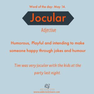 Word of the day Jocular: Humorous, Playful and intending to make someone happy through jokes and humor