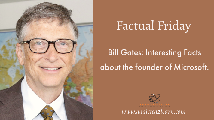 Bill Gates: Interesting Facts about the Founder of Microsoft