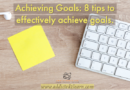 Achieving goals: 8 tips to effectively achieve goals