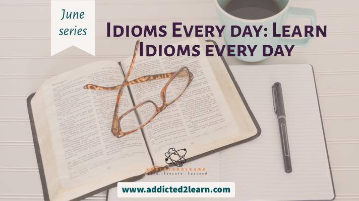 Idioms Every day
