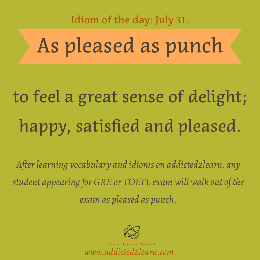 Idioms July Series: as pleased as punch.