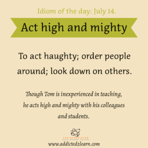 Act high and mighty