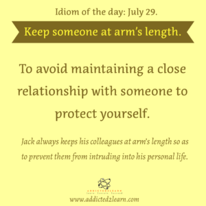 Idioms July Series:  Keep someone at arm's length