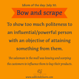 Idioms July Series: Bow and scrape.