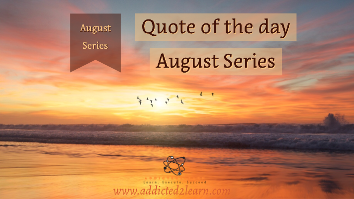 Quote of the day August Series