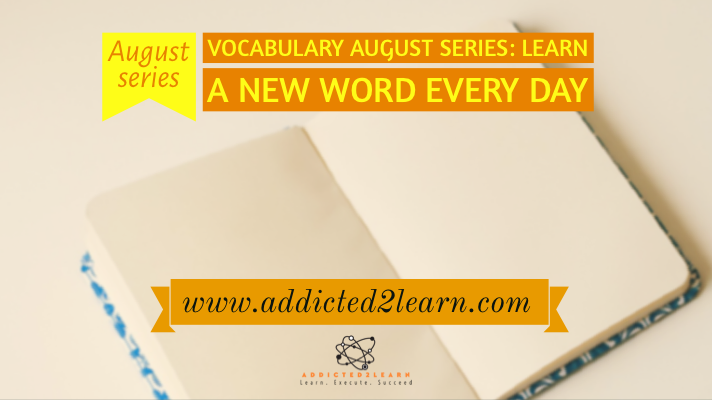 Vocabulary August Series: Learn a new word every day