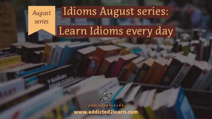 Idioms August Series