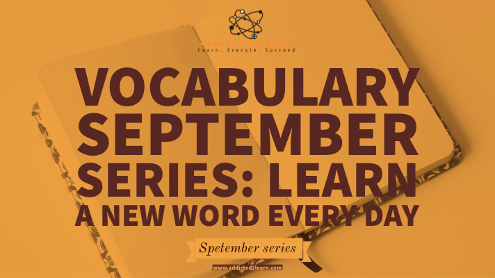 Vocabulary September Series: Learn a new word every day