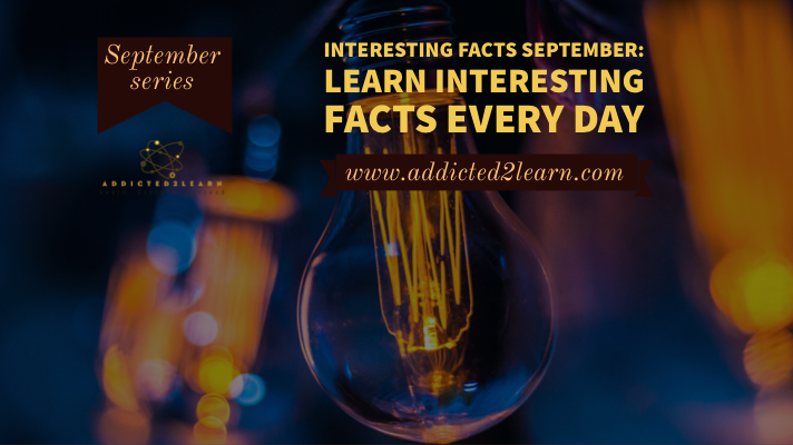 Interesting facts September: Learn interesting facts every day