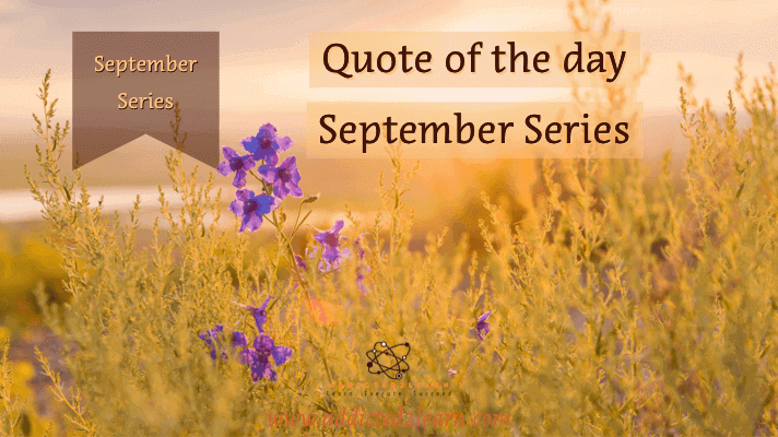 Quote of the day September Series