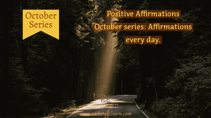 Positive Affirmations October Series: