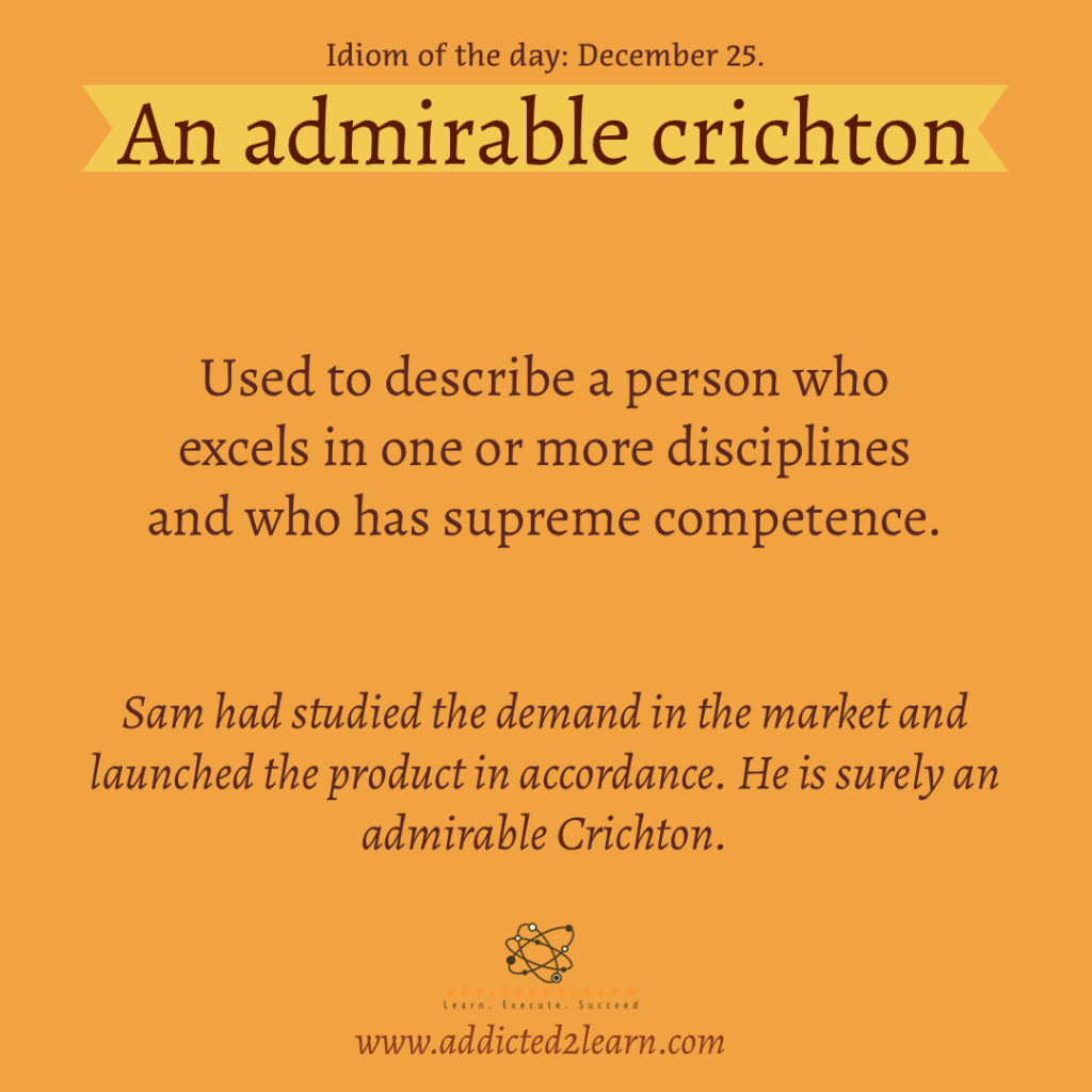 Idiom of the day: an admirable Crichton.