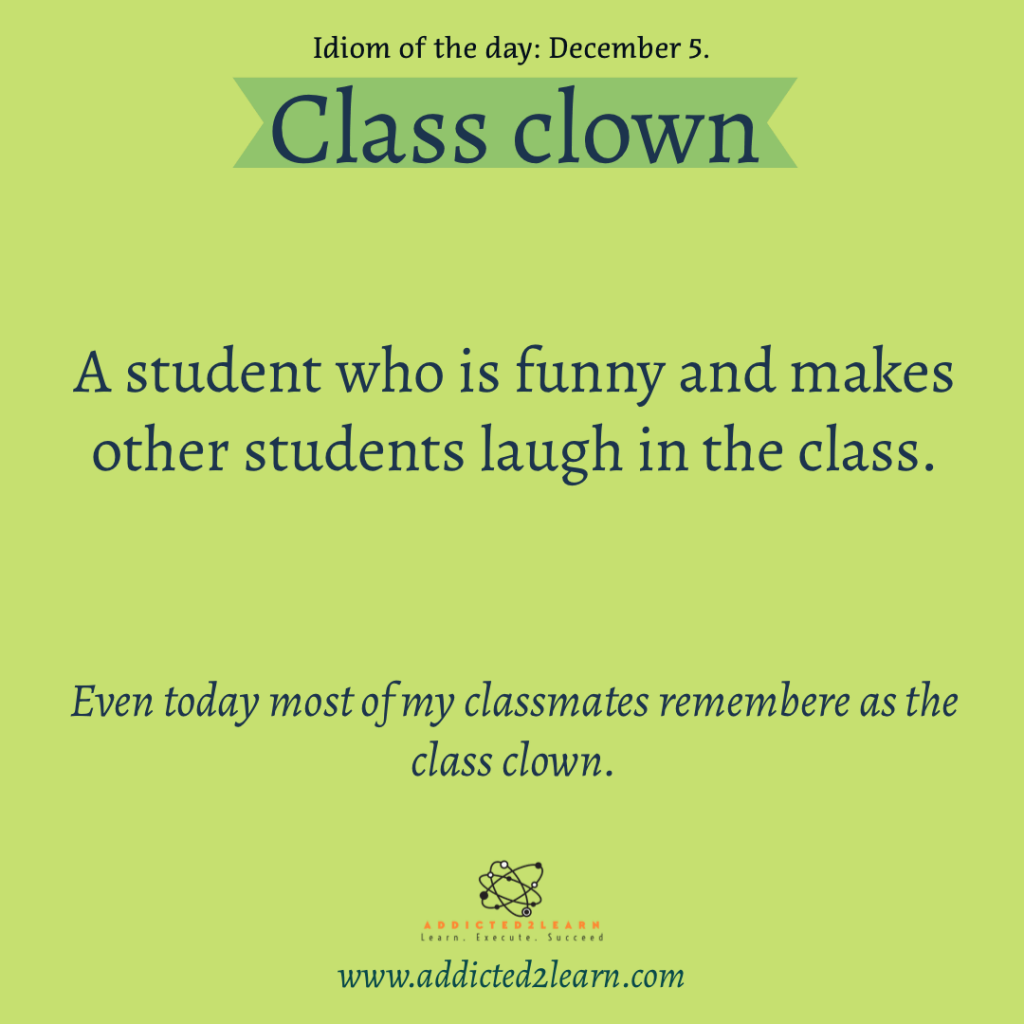 Idioms and Phrases December Series:  Class Clown: