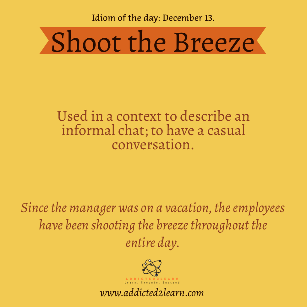 Idioms and Phrases December Series: Shoot the Breeze.