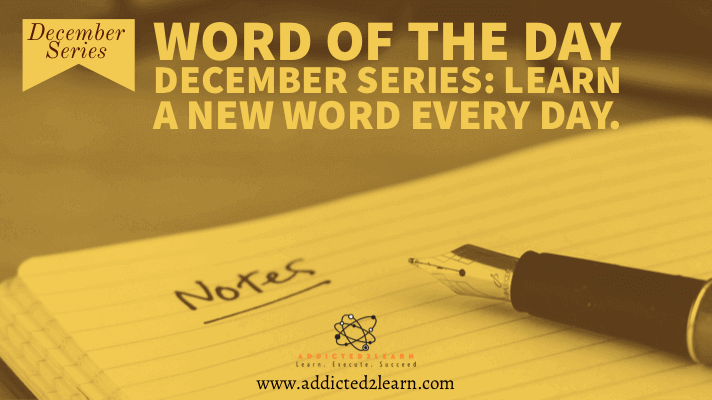 Word of the day December Series Learn a new word every day