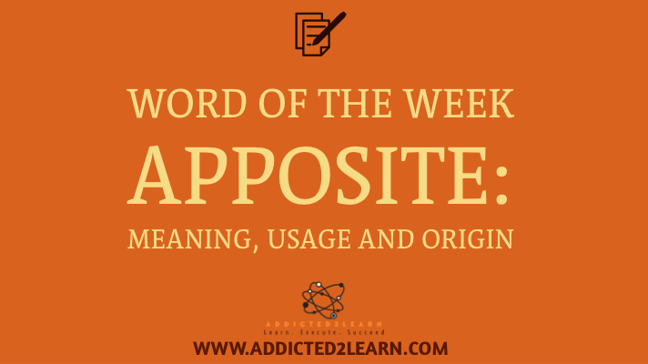 Apposite Meaning Usage Origin.