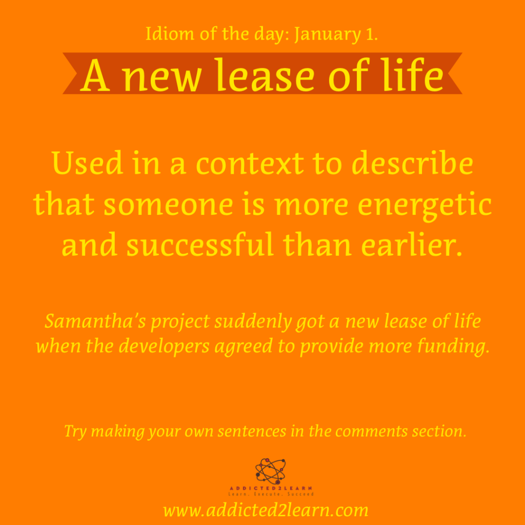 Idioms and Phrases January Series:  A new lease of life: