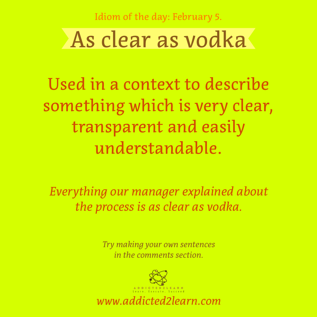 Idioms and Phrases February Series: As clear as Vodka