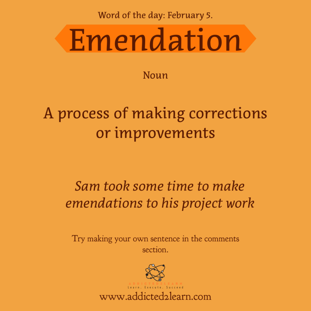 Emendation:  a process of making corrections or improvements.