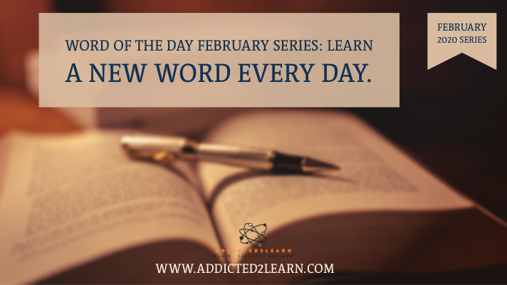 Word of the day February series.