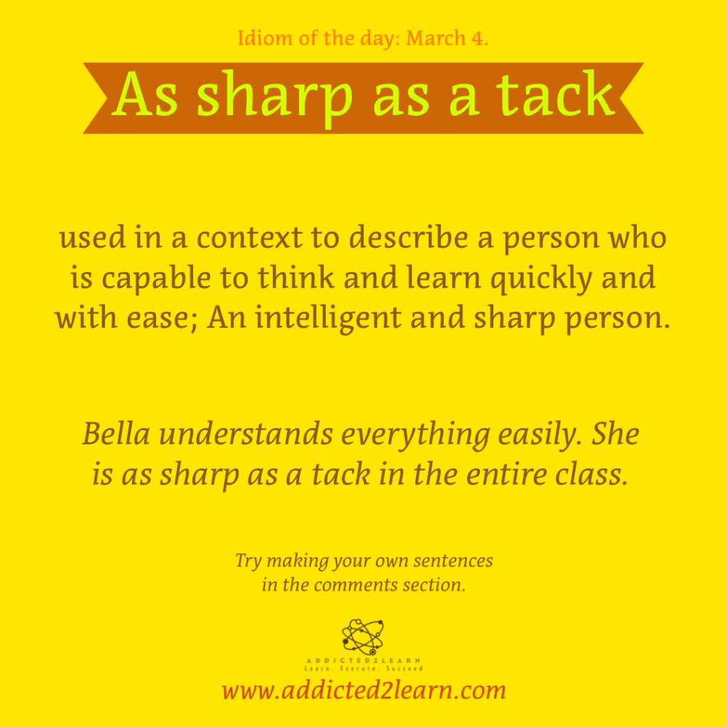 Idioms and Phrases March Series:  As sharp as a tack.