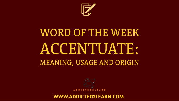 Accentuate Meaning and usage word of the week