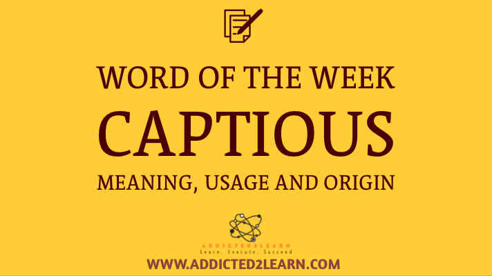 Captious Meaning. Word of the week.