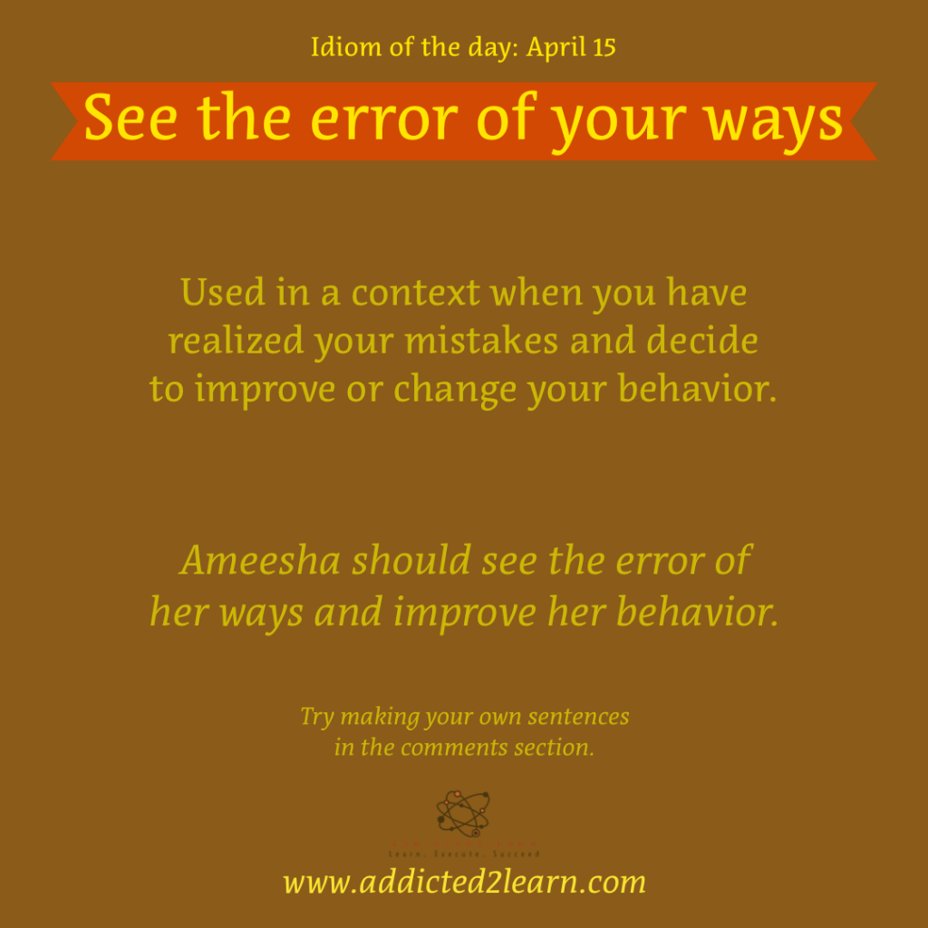 Idioms and Phrases April Series:  See the error of your ways:
