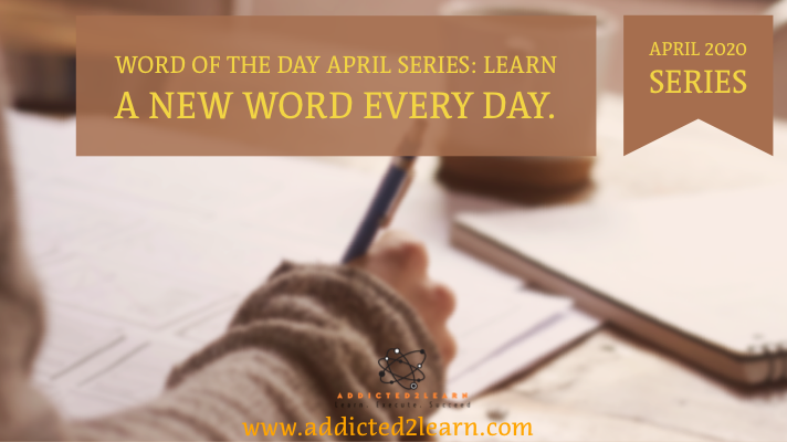 Word of the day April series.